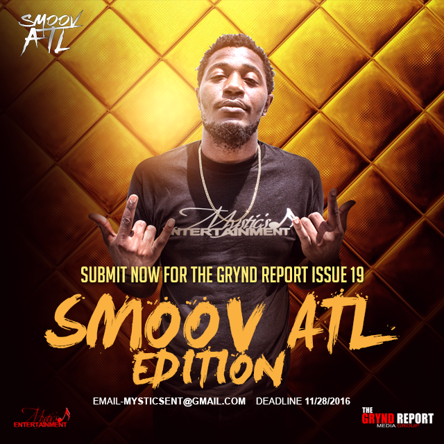 SUBMIT NOW FOR THE GRYND REPORT ISSUE 19 @SMOOVATL EDITION