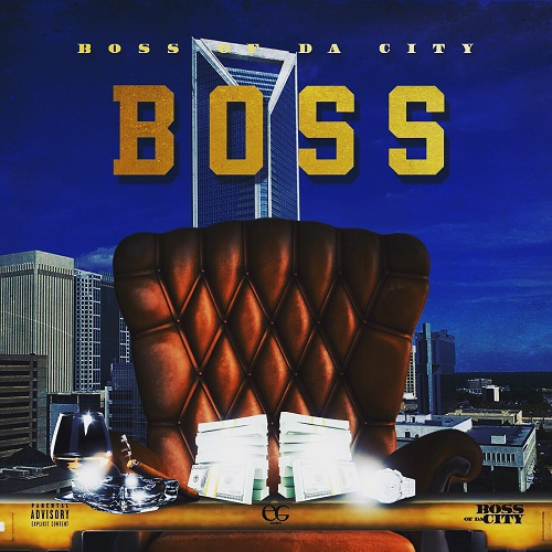 [EP] Boss Of Da City – Boss @bossofdacity1
