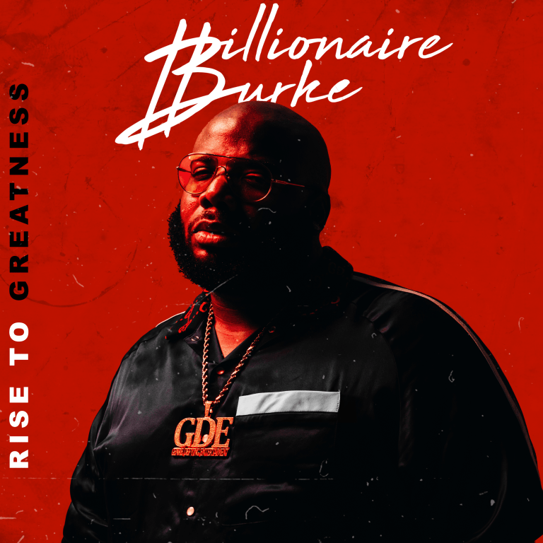[Album] Billionaire Burke 'Rise to Greatness' | @bbmg_burke
