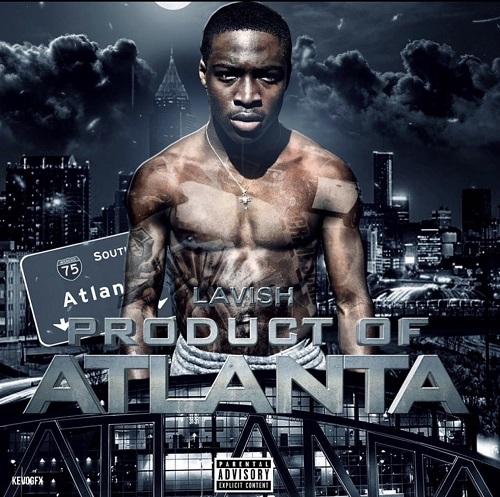 [Mixtape] Lavish Kiddo – Product of Atlanta