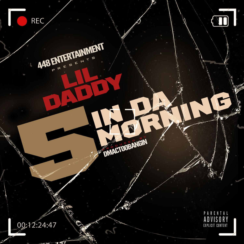 New Release >>  Lil Daddy – 5 In Da Morning [DJ Pack]