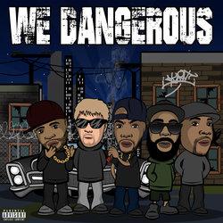 "DaForce @unksmusic ""We Dangerous"" Single"