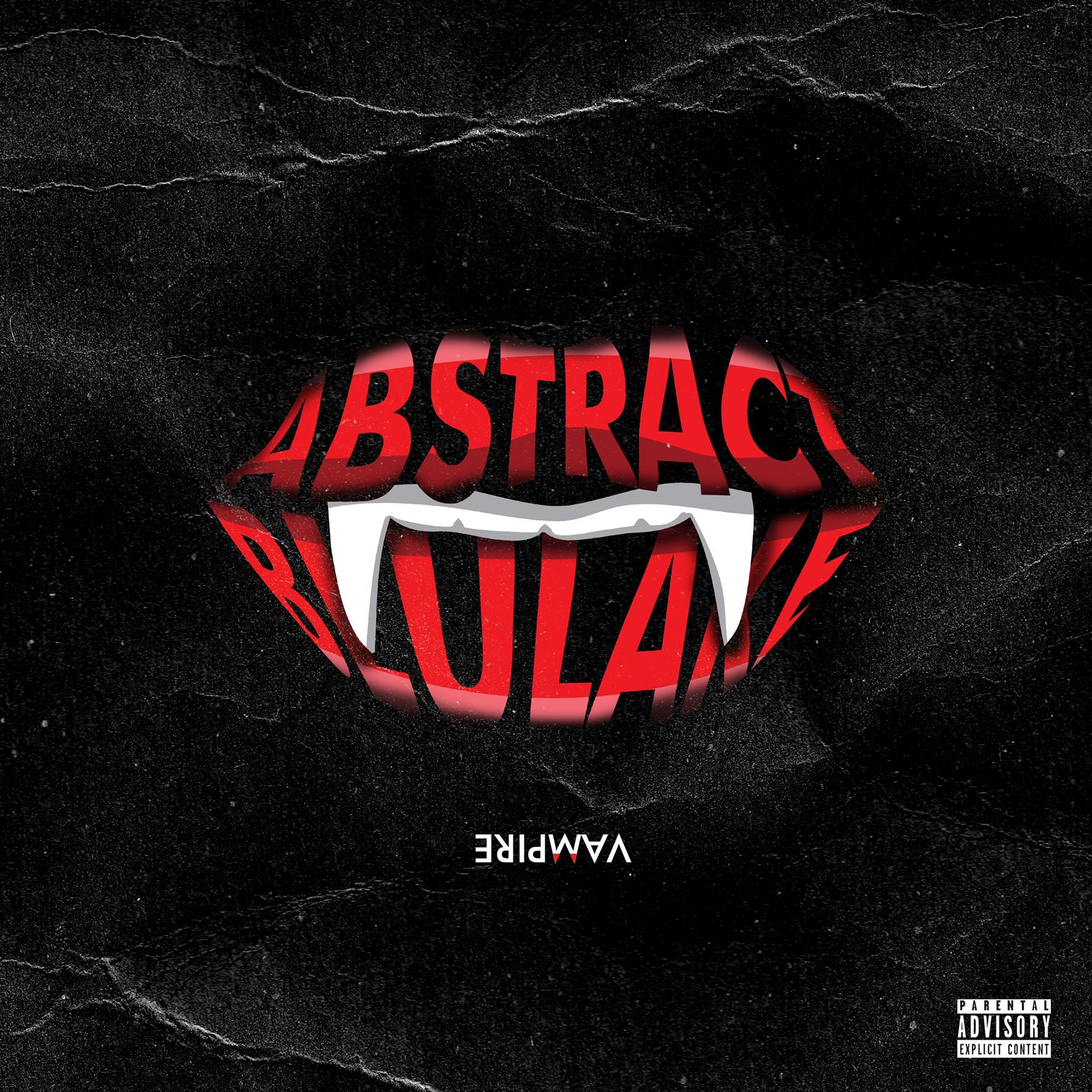 """Abstract – """"Vampire"""" (Beats producer, Blulake)"""