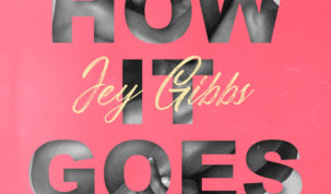 Jey Gibbs - How it Goes