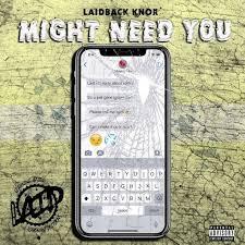 "[Video] Laidback Knox ""Might Need You"" @LaidBackKnox @AsnMedia"