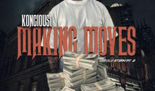 Koncious1 - Making Moves Untold Story pt.2