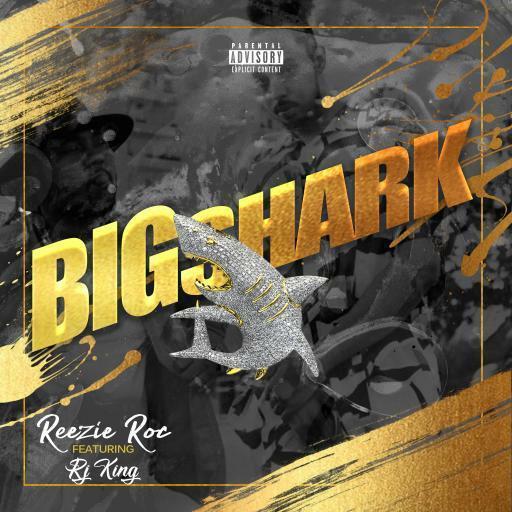 """[Video] Reezie Roc x RJ King """"Big Shark"""""""