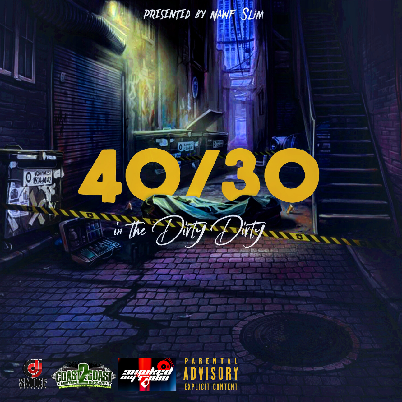 Nawf Slim Presents: 4030 In The Dirty Dirty Hosted by Dj Smoke