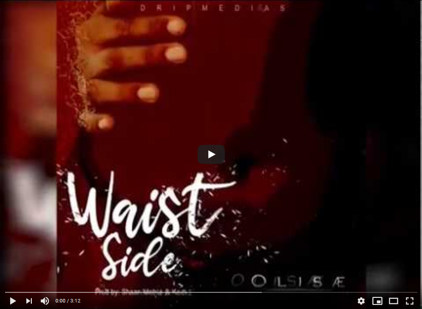 "Olisae ""Waist Side"" Audio Video 