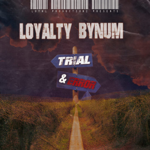 """Loyalty Bynum expresses is life lessons in """"Trial & Error"""" 