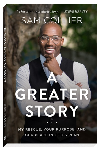 [Book] A Greater Story: My Rescue, Your Purpose, and Our Place in God's Plan by Sam Collier
