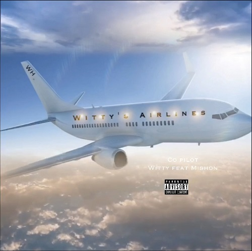 "New Music- Witty ""Co Pilot"" Featuring Mishon @wittys_world"