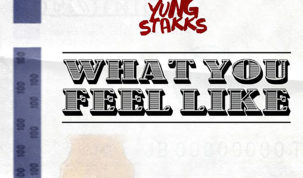Yung Stakks - What You Feel Like