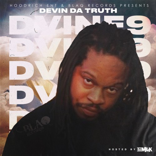 "NEW! Soul Hip Hop Mixtape ""DVINE9"" JUST DROPPED from Devin da Truth!"