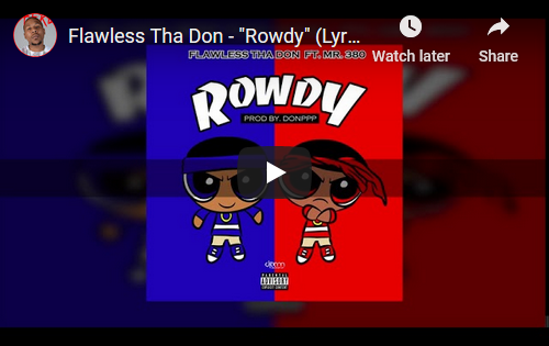 """Flawless Tha Don ft Mr.380 """"Rowdy"""" Lyric Video 