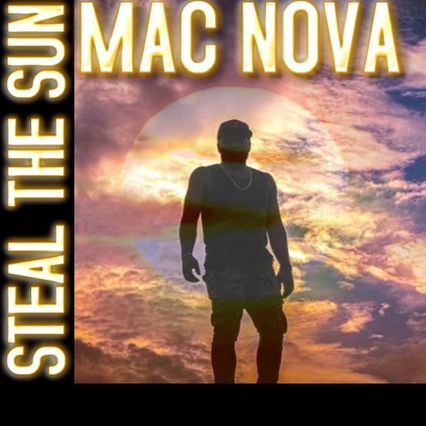 Mac Nova – Steal The Sun
