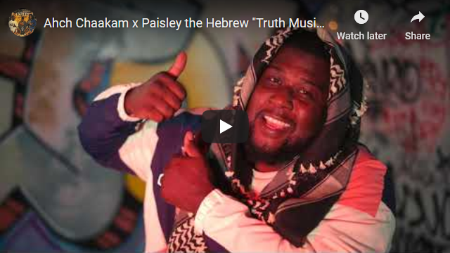 """Ahch Chaakam x Paisley the Hebrew """"Truth Music"""" Video"""