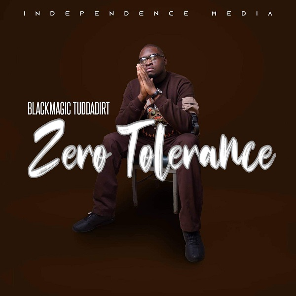 Blackmagic Tuddadirt – Zero Tolerance