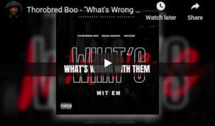 Thorobred Boo ft Bigga Rankin What's Wrong Wit Em Lyric Video screenshot