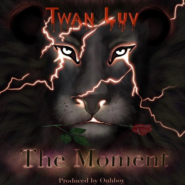 Twan Luv – The Moment