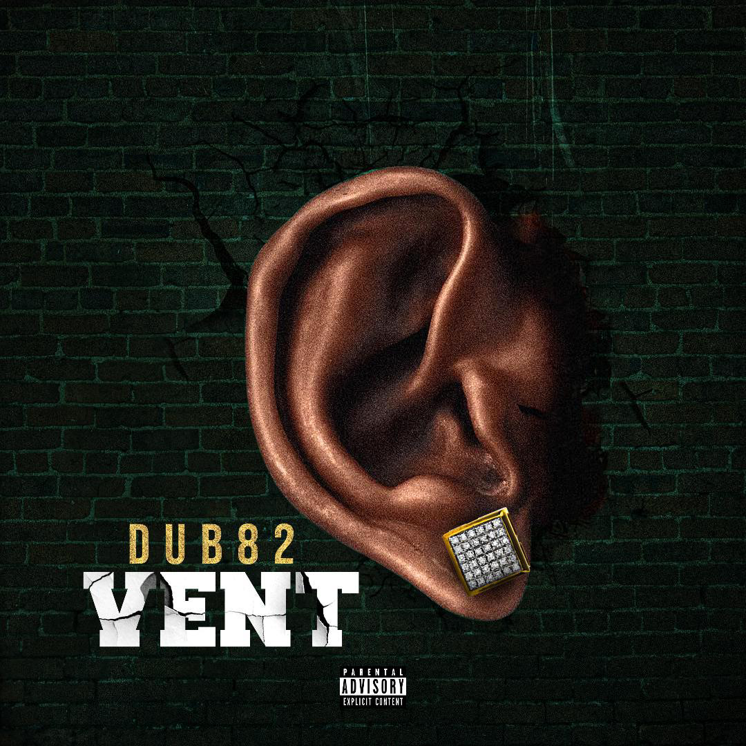 "Dub82 ""Vent"" Single"