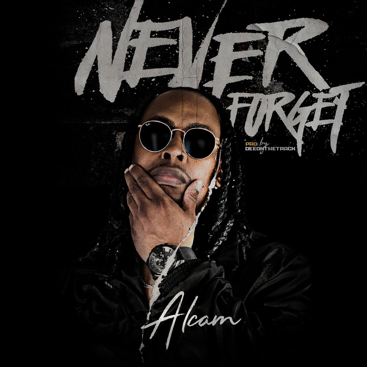 "Alcam ""Never Forget"" MP3 | @alcammusic"