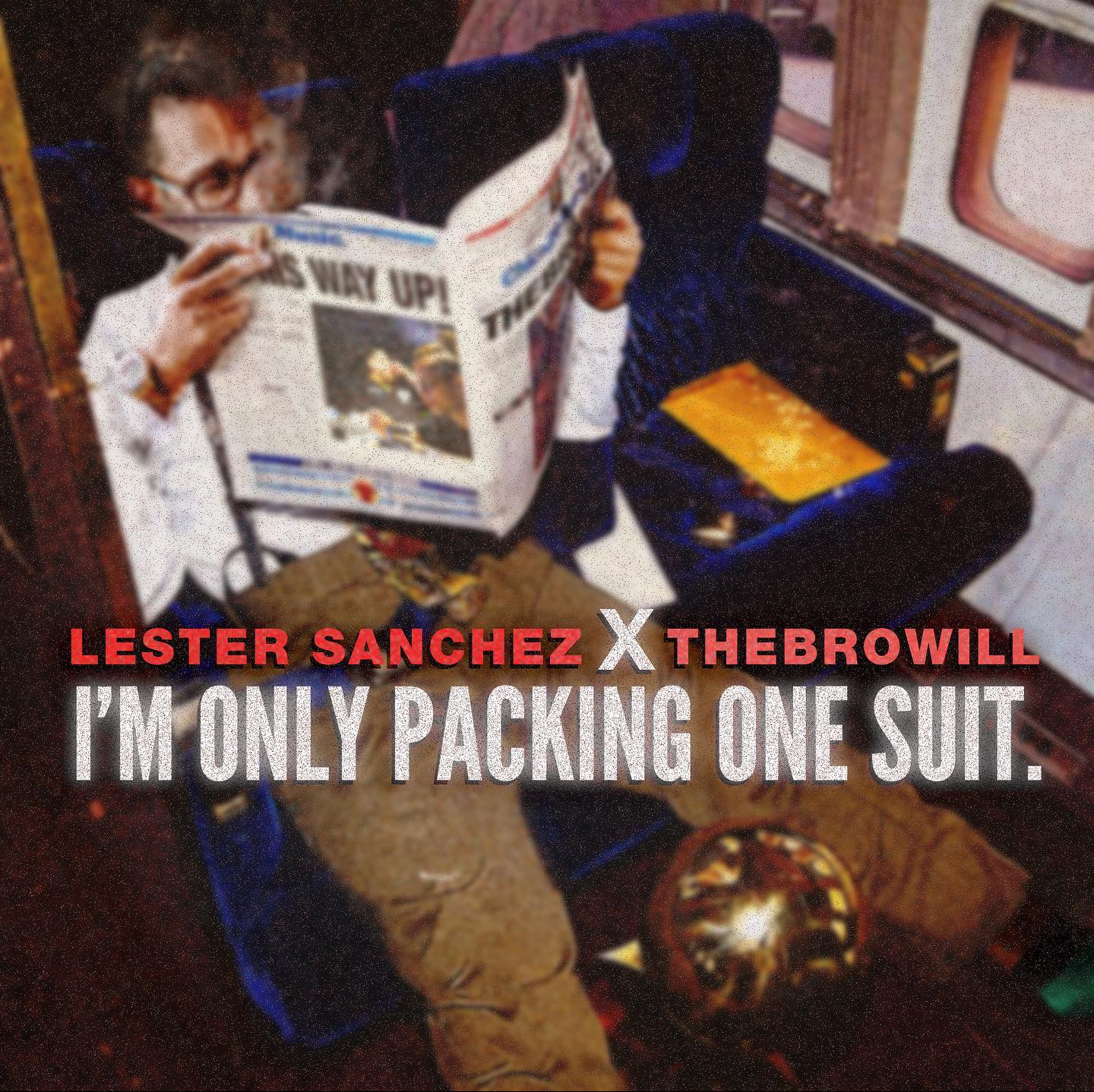 Album: Lester Sanchez – I'm Only Packing One Suit | @lesterwav