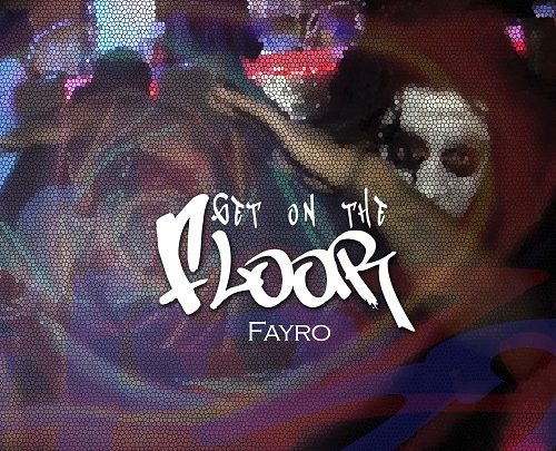 """Memphis Artist Fayro Shows His Versatility With """"Get On The Floor"""" @fayromusic"""