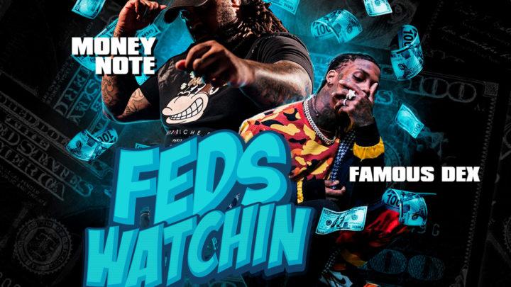 "Money Note ""Feds Watchin (ft. Famous Dex)"" MP3"