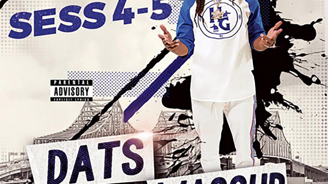 "Sess 4-5 ""Dats Wassup"" Single   @SESS45"