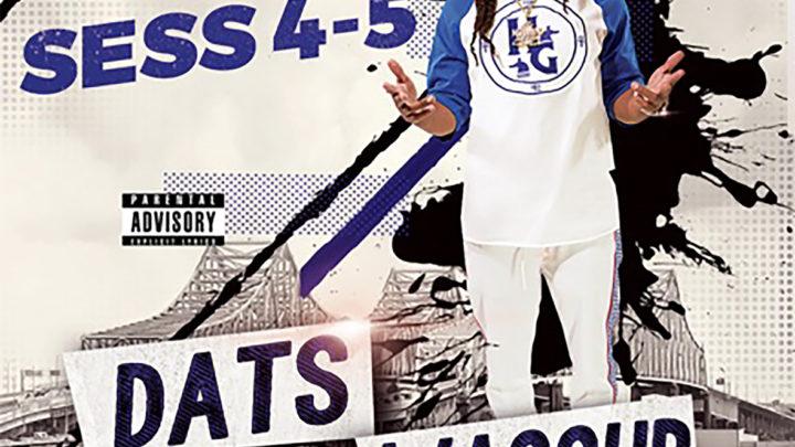 "Sess 4-5 ""Dats Wassup"" Single | @SESS45"