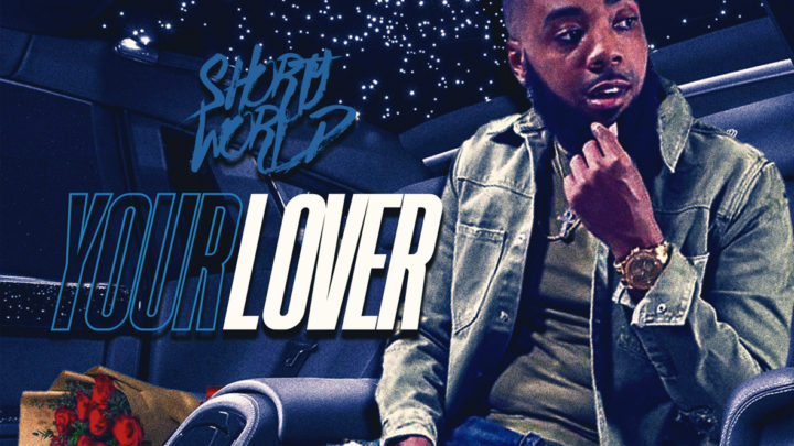 "Shorty World ""Your Lover"" Single 
