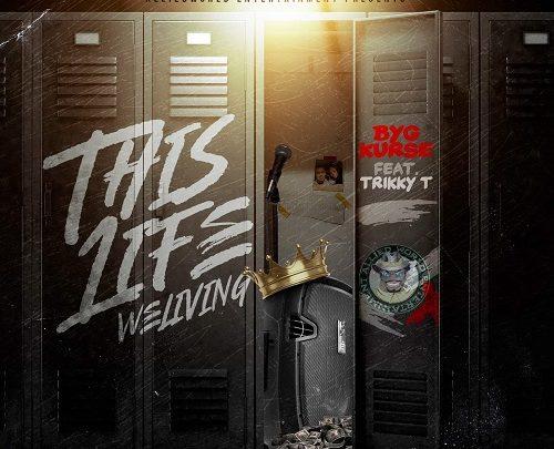 Memphis Rapper BYG Kurse Releases This Life (We Living) ft. Trikky T @bygkurse