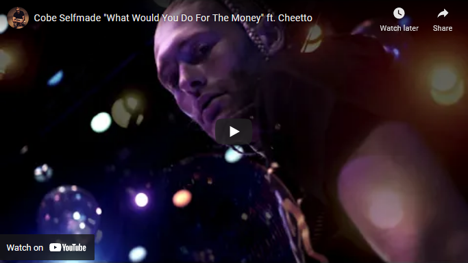 """Cobe Selfmade """"What Would You Do For The Money"""" ft. Cheetto   Video"""
