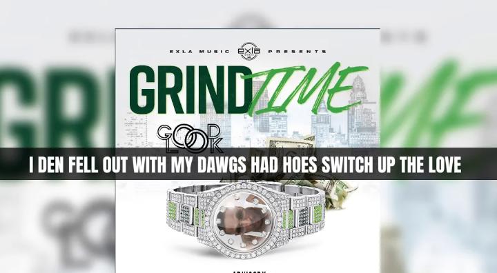 "GoodLook ""Grind Time"" Lyric Video   @itzgoodlook"