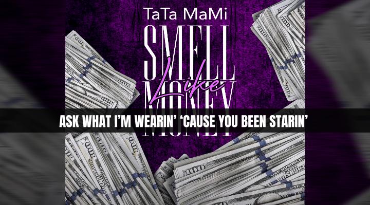 "TaTa Mami ""Smell Like Money"" Lyric Video | @itzTaTaMaMi"