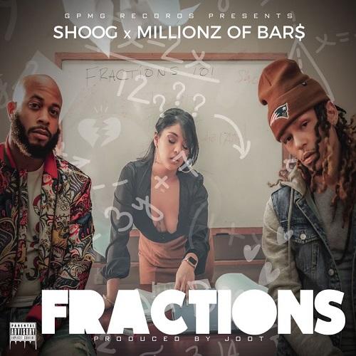 "Millionz of Bar$ x Shoog Release New Single ""Fractions"" Prod by JDOT Beats @millionzofbars"