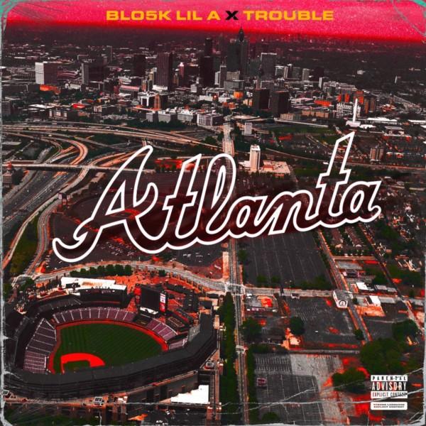 "Blo5k Lil A & Trouble ""Atlanta"" (Official Music Video)"