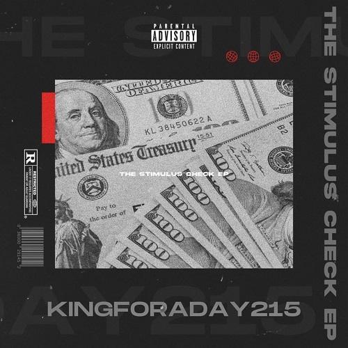 "KingForADay215 Really Came Through With ""The Stimulus Check"" EP @kingforaday215"