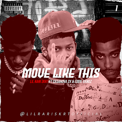 "[New Music] Lil Rari Skrt ft. Casanova 2x & Eddie Bandz – ""Move Like This"""