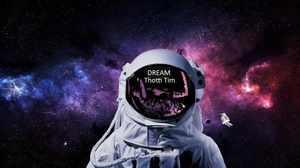Thotti Tim – Dream