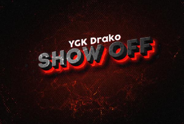 Ygk Drako – Show Off
