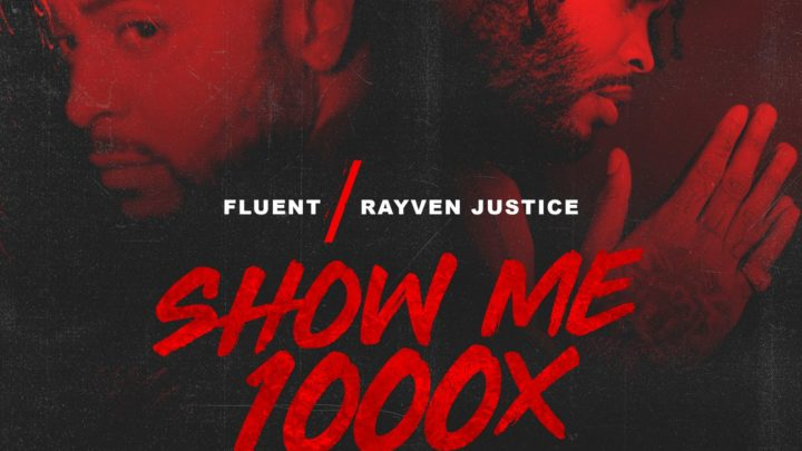 [Single] Fluent & Rayven Justice 'Show Me 1000x'