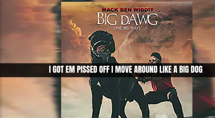 "Mack Ben Widdit ""The Big Way (Big Dawg)"" Lyric Video 