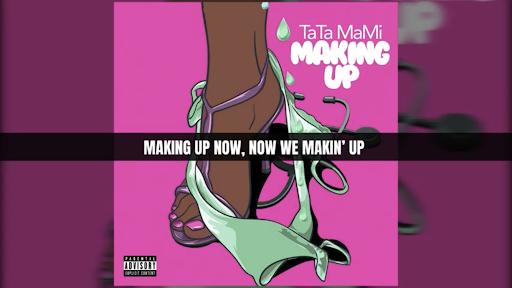 "TaTa Mami ""Making Up"" Lyric Video | @itzTaTaMaMi"
