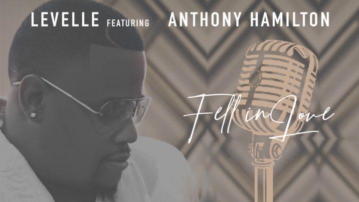 "LeVelle ""Fell in Love"" ft Anthony Hamilton"