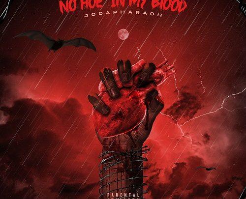 [New Music] JCDAPHARAOH- NO HOE IN MY BLOOD  & NEVER RUNNING FT LSM CEC DOT