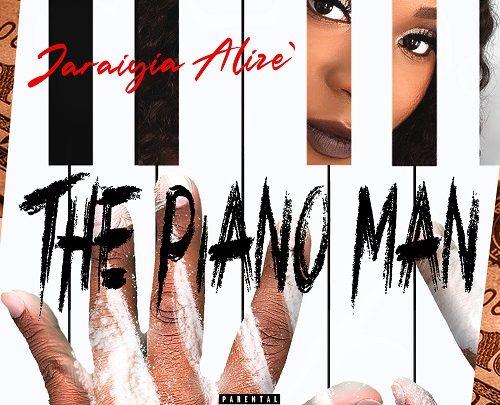 Jaraiyia Alize' – The Piano Man (OFFICIAL VIDEO)   @JaraiyiaAlize