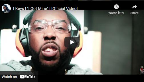 "LKeys ""I Got Mine"" Video | @LKeys303"