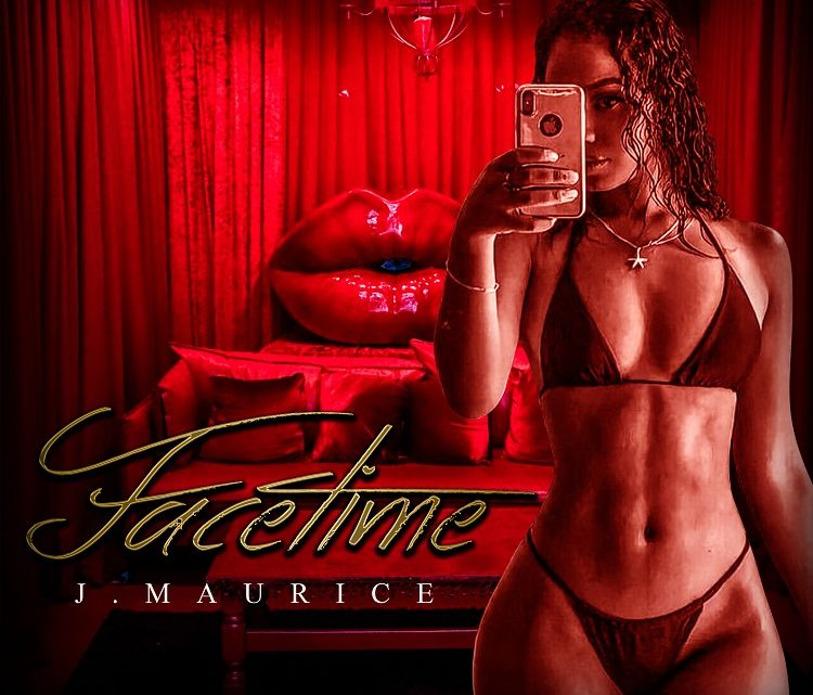 """[NEW MUSIC] J. MAURICE – """" FACETIME""""   @therealjmaurice"""